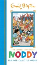Noddy Classic Storybooks: Hurrah for Little Noddy