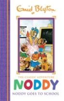 Noddy Classic Storybooks: Noddy Goes to School