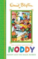 Noddy Classic Storybooks: Noddy and the Magic Rubber
