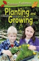 Outdoor Explorers: Planting and Growing