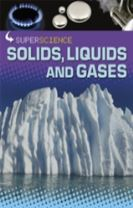 Super Science: Solids, Liquids and Gases