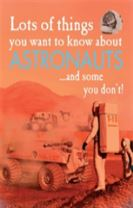 Lots of Things You Want to Know About: Astronauts