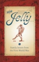 Dear Jelly: Family Letters from the First World War