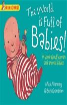 Wonderwise: The World Is Full Of Babies: A book about human and animal babies