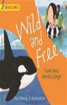 Wonderwise: Wild and Free: A book about animals in danger
