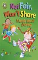 Our Emotions and Behaviour: Not Fair, Won't Share - A book about sharing