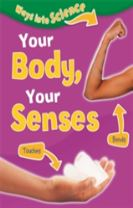 Ways Into Science: Your Body, Your Senses