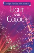 Straight Forward with Science: Light and Colour