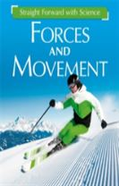Straight Forward with Science: Forces and Movement