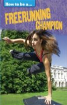 How to be a... Freerunning Champion