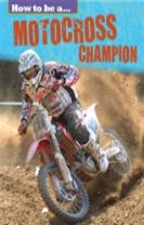 How to be a... Motocross Champion