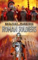 Greatest Warriors: Roman Soldiers