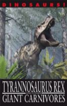 Dinosaurs!: Tyrannosaurus Rex and other Giant Carnivores