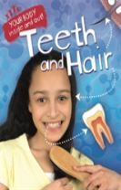 Your Body: Inside and Out: Teeth and Hair