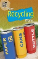 Eco Works: How Recycling Works