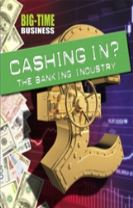 Big-Time Business: Cashing In?: The Banking Industry