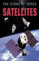 The Story of Space: Satellites
