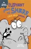Behaviour Matters: Elephant Learns to Share - A book about sharing