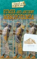 Technology in the Ancient World: Sumer and Ancient Mesopotamia