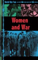 World War Two: Women and War