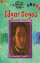 Great Artists of the World: Edgar Degas