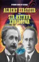 Dynamic Duos of Science: Albert Einstein and Sir Arthur Eddington