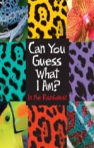 Can You Guess What I Am?: In the Rainforest
