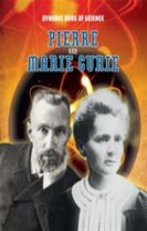 Dynamic Duos of Science: Pierre and Marie Curie
