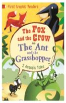 First Graphic Readers: Aesop: the Ant and the Grasshopper & the Fox and the Crow