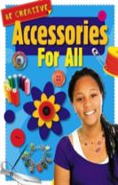 Be Creative: Accessories For All