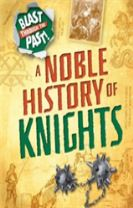 Blast Through the Past: A Noble History of Knights
