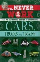 It'll Never Work: Cars, Trucks and Trains
