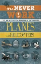 It'll Never Work: Planes and Helicopters