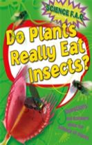 Science FAQs: Do Plants Really Eat Insects? Questions and Answers About the Science of Plants