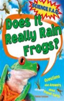 Science FAQs: Does It Really Rain Frogs? Questions and Answers about Planet Earth