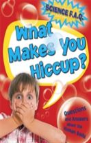 Science FAQs: What Makes You Hiccup? Questions and Answers About the Human Body