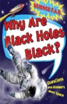 Science FAQs: Why Are Black Holes Black? Questions and Answers About Outer Space