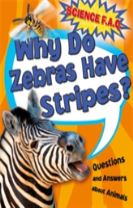 Science FAQs: Why Do Zebras Have Stripes? Questions and Answers About Animals