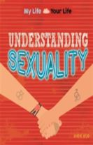My Life, Your Life: Understanding Sexuality
