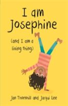 I am Josephine - and I am a Living Thing