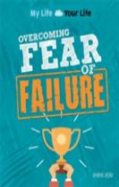 My Life, Your Life: Overcoming Fear of Failure