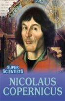 Super Scientists: Nicolaus Copernicus