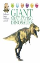 Professor Pete's Prehistoric Animals: Giant Meat-Eating Dinosaurs