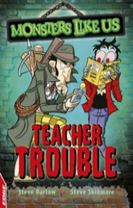 EDGE: Monsters Like Us: Teacher Trouble