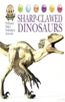 Professor Pete's Prehistoric Animals: Sharp-Clawed Dinosaurs