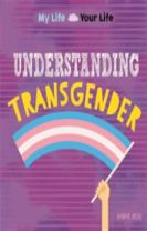 My Life, Your Life: Understanding Transgender