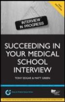 Succeeding in Your Medical School Interview: A Practical Guide to Ensuring You are Fully Prepared