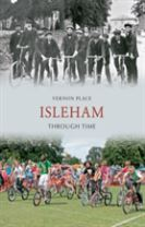 Isleham Through Time