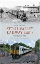 Stour Valley Railway Part 2 Through Time