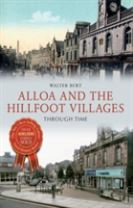 Alloa and the Hillfoot Villages Through Time